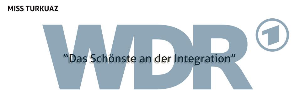Eine der Schlagzeile über MISS TURKUAZ in einer der Vielzahl von WDR-Beiträgen
