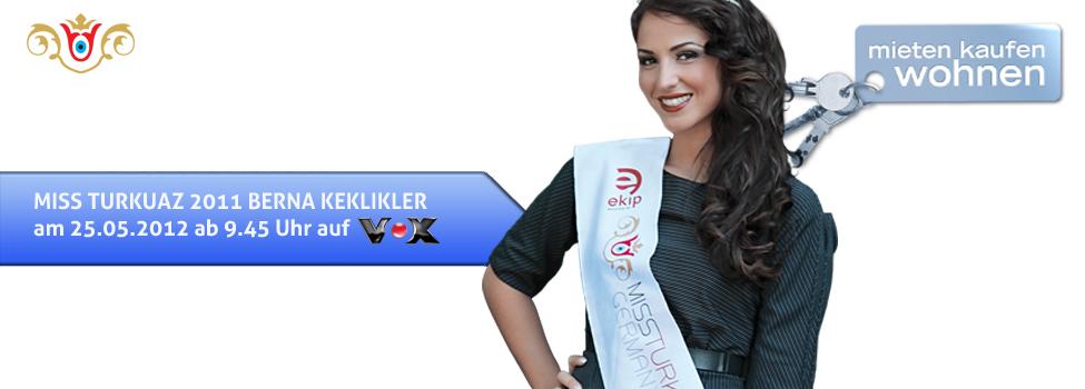 """MISS TURKUAZ 2011 Berna Keklikler zu sehen in der, von dem Fernsehsender VOX ausgestahlten, Doku-Soap """"mieten kaufen wohen"""""""