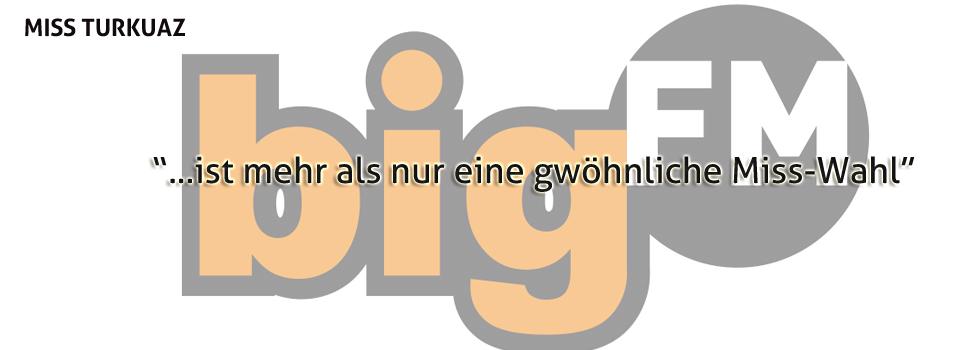 Schlagzeile über MISS TURKUAZ in bigFM, dem Medienpartner 2012
