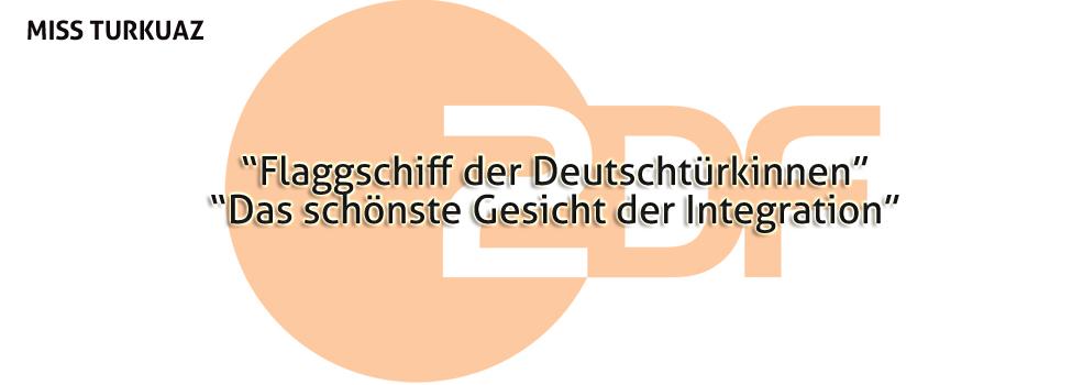 Schlagzeile über MISS TURKUAZ in ZDF